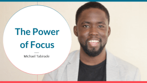 #71 The Power of Focus