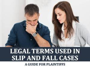 Legal Terms Used in Slip and Fall Cases: A Guide for Plaintiffs