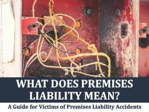 What Does Premises Liability Mean?