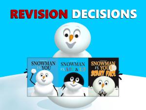 snowman REVISION DECISIONS older-1 copy