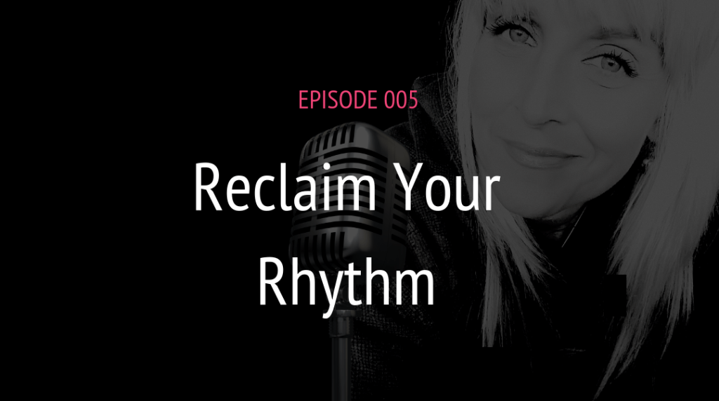 PODCAST EPISODE 005 RECLAIM YOUR RHYTHM | MICHELE JAMISON