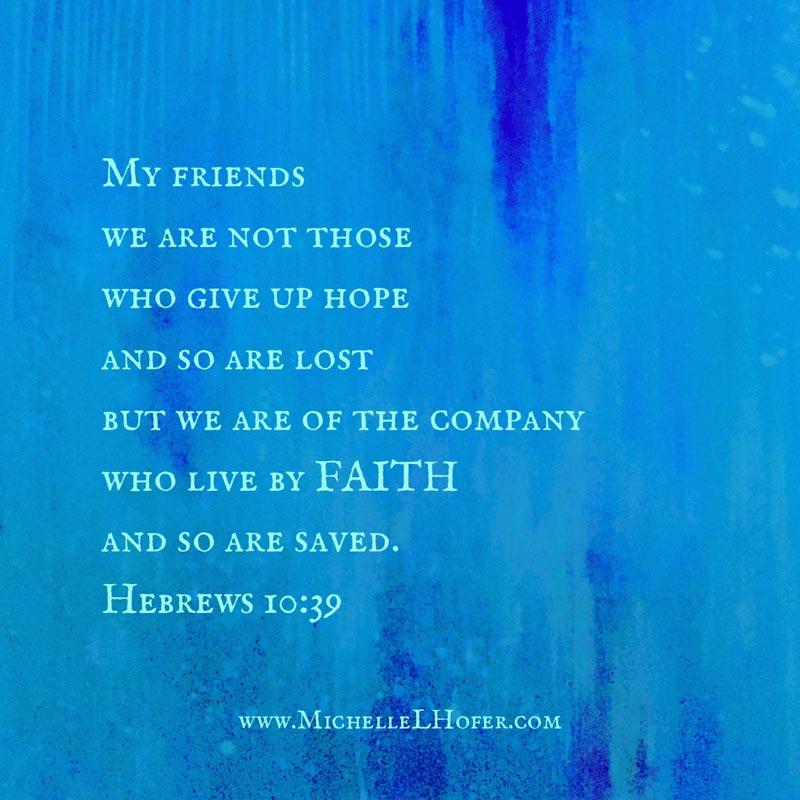 Hebrews 10:39 Visual Scripture by Michelle L Hofer, 2020