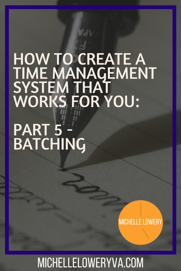 How To Create A Time Management System That Works For You – Part 5: Batching