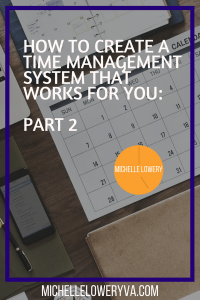 How To Create A Time Management System That Works For You: Part 2: Prioritize