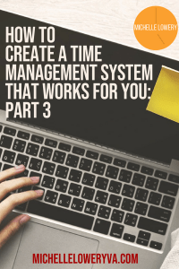 How To Create a Time Management System That Works For You: Part 3