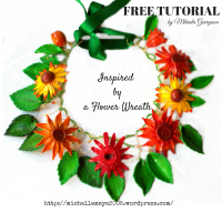 ONE TUTORIAL A DAY FOR 31 DAYS – DAY 31 OF MY JOURNEY – INSPIRED BY A FLOWER WREATH