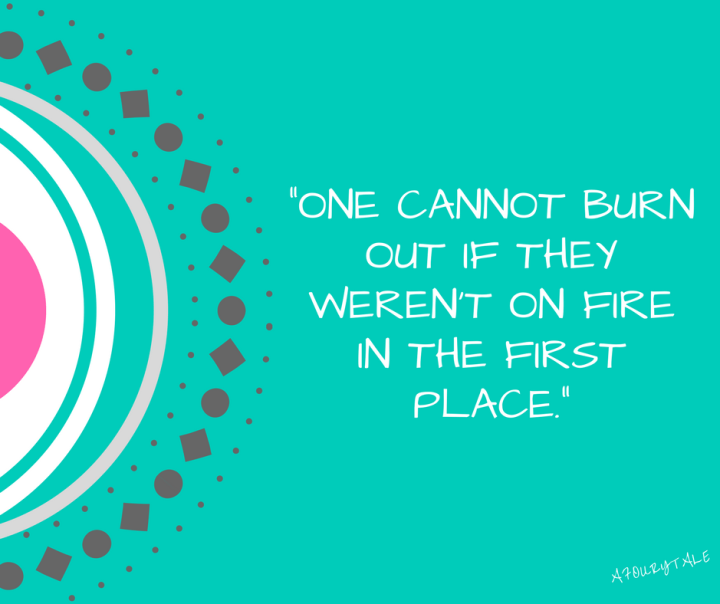 one-cannot-burn-out