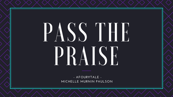 Pass the praise