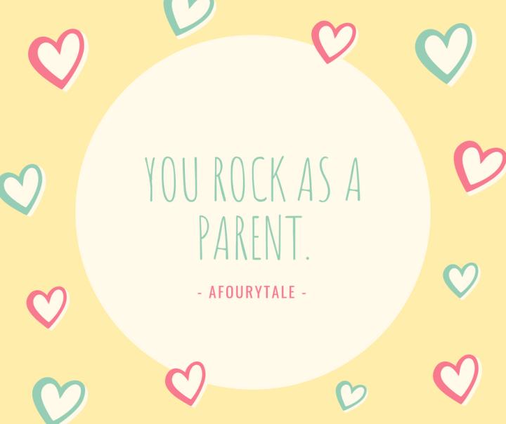 YOU ROCK AS A PARENT