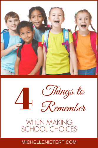 4 things to remember when making school choices by Michelle Nietert.