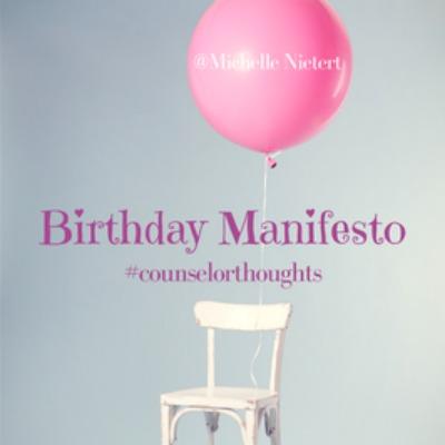 My Birthday Manifesto @MichelleNietert