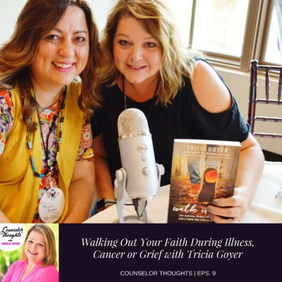 Walking Out Your Faith During Illness, Cancer and Grief with Tricia Goyer