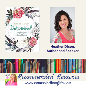 Determined: Four Practical Steps to Living Like Jesus in Every Moment