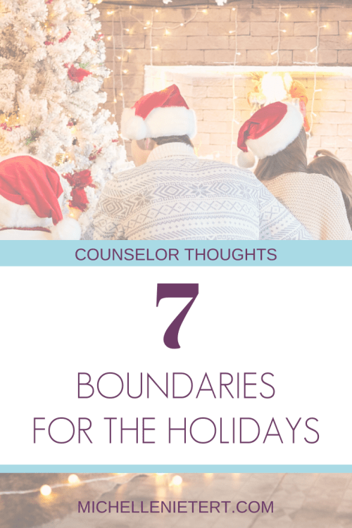 7 Boundaries for the Holidays from Michelle Nietert, LPC at michellenietert.com.