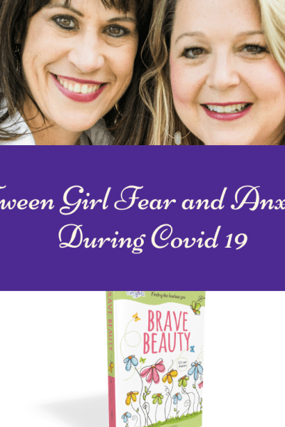 Helping Christian Tween Girls Manage Fear and Anxiety during Covid 19