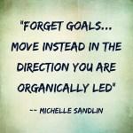 Forget Goals…