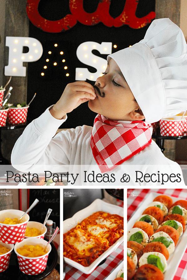 Pasta Party Ideas & Recipes