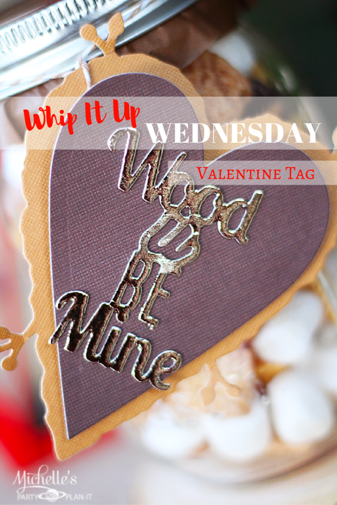 Wood U Be Mine Valentine Gift Tag – Whip It Up Wednesday +Recipe