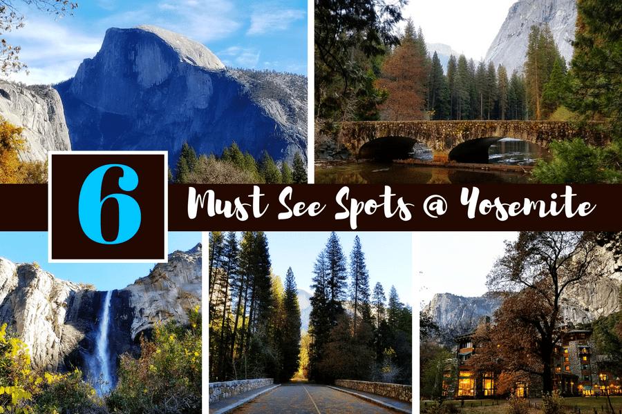 6 Must See Spots at Yosemite National Park