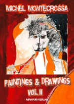 Michel Montecrossa: Paintings & Drawings Vol. II