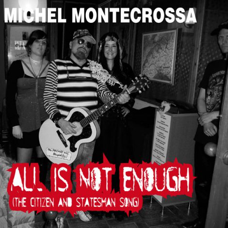 Michel Montecrossa's 'All Is Not Enough' (the Citizen & Statesman Song)