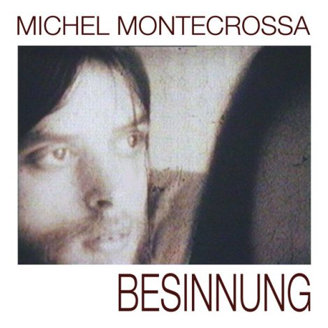 CD-Cover - MIchel Montecrossa's CD 'Besinnung'