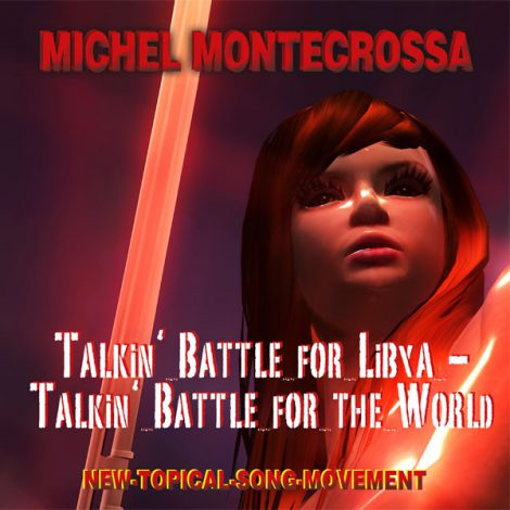 Michel Montecrossa' Single 'Talkin' Battle for Libya - Talkin' Battle for the World'
