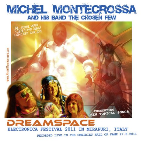 Michel Montecrossa's Double CD 'DreamSpace' Festival Concert 2011