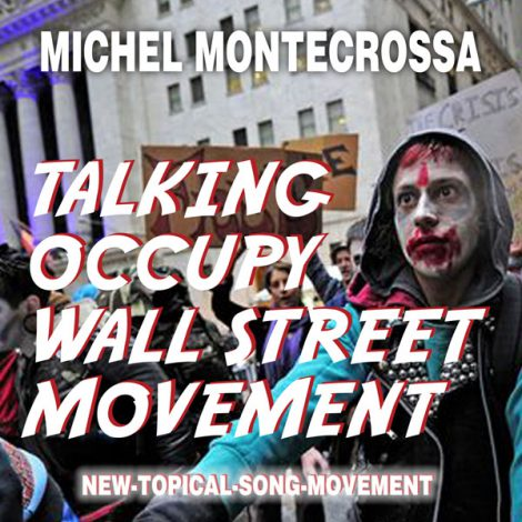 Single - Michel Montecrossa's Talking Occupy Wall Street Movement'