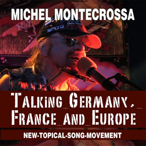 'Talking Germany, France and Europe' - Michel Montecrossa's New-Topical-Song Single release