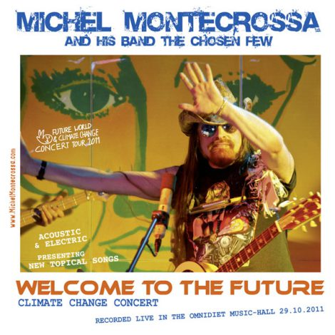 Michel Montecrossa Live Album - Welcome To The Future Climate Change Concert