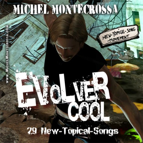 Michel Montecrossa's movie 'Evolver Cool – 29 New-Topical-Songs & Movies'