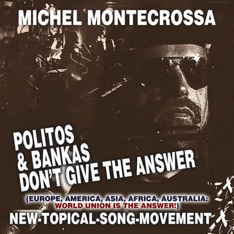 Michel Montecrossa's Single 'Politos & Bankas Don't Give The Answer'