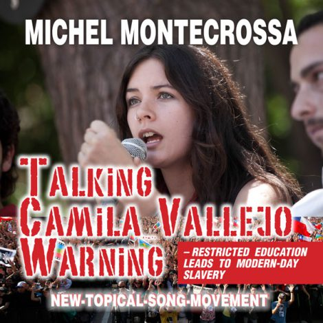 Talking Camila Vallejo Warning – Restricted Education Leads To Modern-Day Slavery - Michel Montecrossa Single