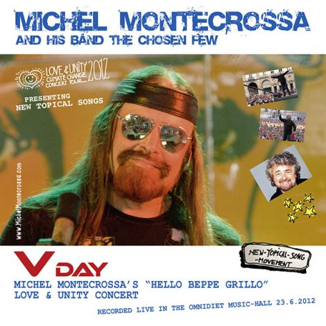 V Day Concert, Michel Montecrossa's Hello Beppe Grillo Love & Unity Concert apropos strike and protest in Europe