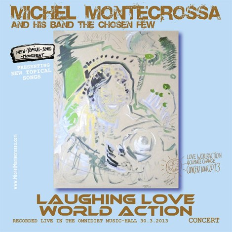'Laughing Love World Action' Michel Montecrossa's uplifting New-Topical Dance & Cyberrock Concert for a happy and clear-sighted future