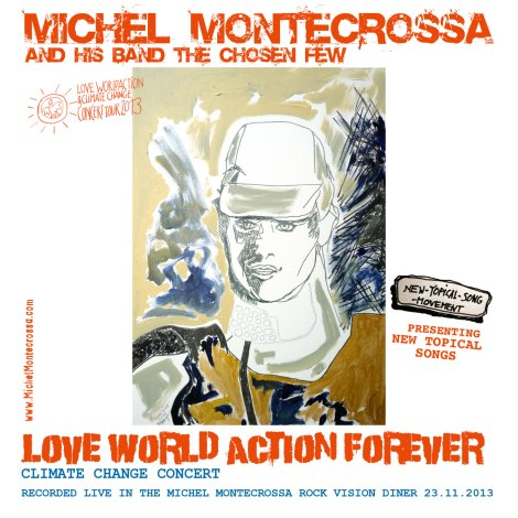 'Love World Action Forever' Michel Montecrossa's Love World Action Concert on Audio CD and DVD dedicated to lasting Love