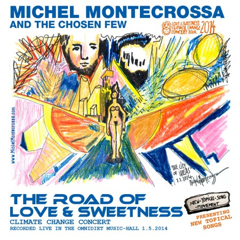 New Michel Montecrossa release: 'The Road Of Love & Sweetness' Concert on Audio CD, DVD and as Download