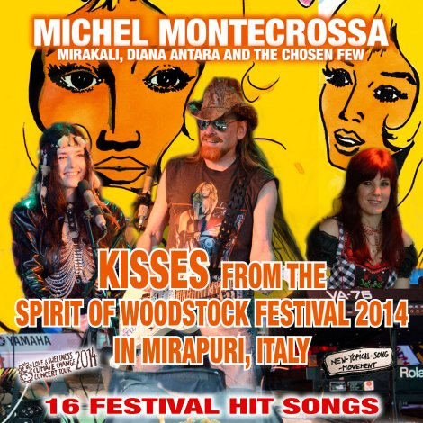 Kisses from the Spirit of Woodstock Festival 2014 in Mirapuri, Italy. 16 Festival Hit Songs on Audio-CD, DVD or Download