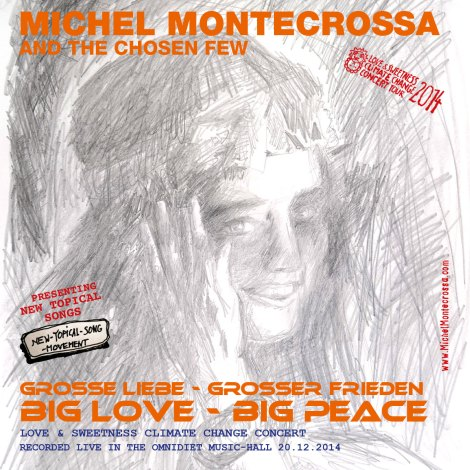 'Große Liebe, Großer Frieden – Big Love, Big Peace' Concert with Michel Montecrossa and The Chosen Few on Audio CD, DVD and as Download