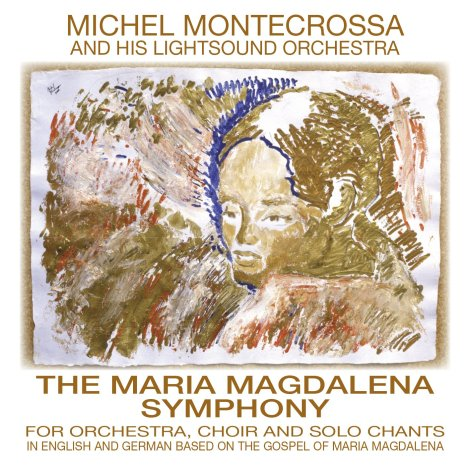 The Maria Magdalena Symphony - Michel Montecrossa and his Lightsound Orchestra