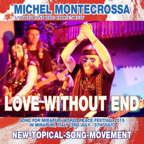 'Love Without End' Mirapuri World Peace Festival song & invitation to the festival by Michel Montecrossa on a Maxi-Single, DVD and as Download