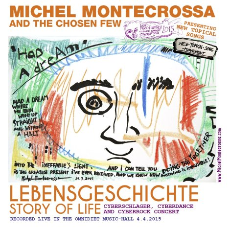 'Lebensgeschichte – Story Of Life' Concert by Michel Montecrossa and The Chosen Few on Audio CD, DVD and as Download celebrating Love & Happiness