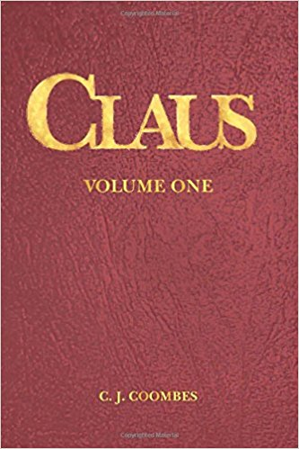 Claus: A Christmas Incarnation Book 1 (The Child, Vol 1)
