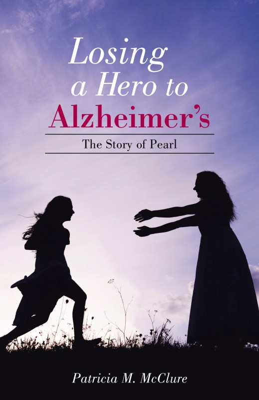Losing a Hero to Alzheimer's The Story of Pearl