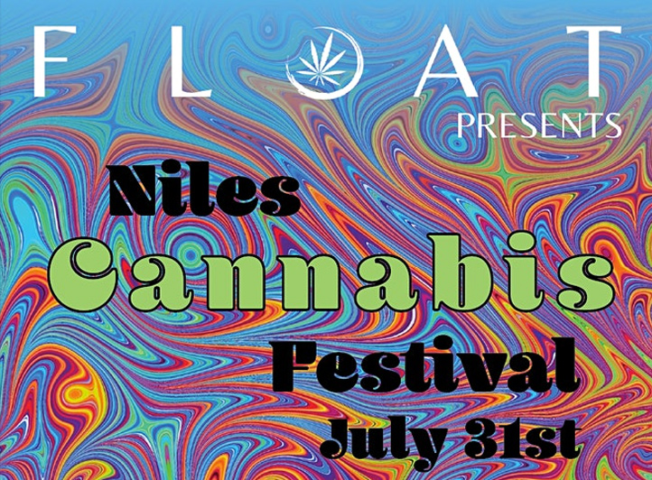 Float Presents Niles Cannabis Festival - July 31st