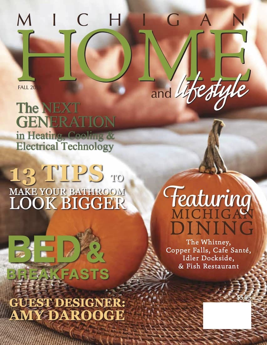 Fall 2016 - Michigan HOME and Lifestyle Magazine