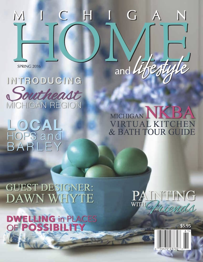 Spring 2016 - Michigan HOME and Lifestyle Magazine