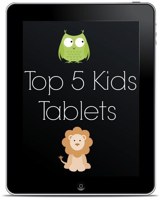 Top 5 Kids Tablets
