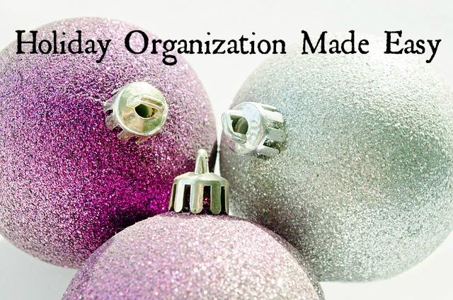 Holiday Organization Made Easy